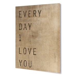 Every Day I Love You Textual Art on Plaque by KAVKA DESIGNS