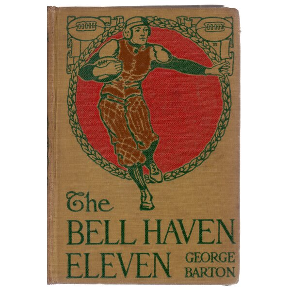 Authentic Decorative Books - Collectible Childrens 1915 The Bell Haven Eleven by George Barton by Booth & Williams