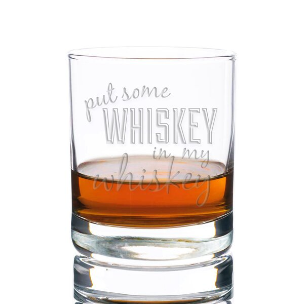 Put Some Whiskey in My Whiskey Rocks 10 oz. Glass Every Day Glass by East Urban Home