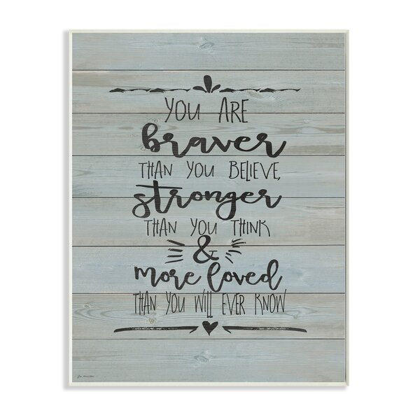 You Are Braver Stronger and More Loved Textual Art by Stupell Industries