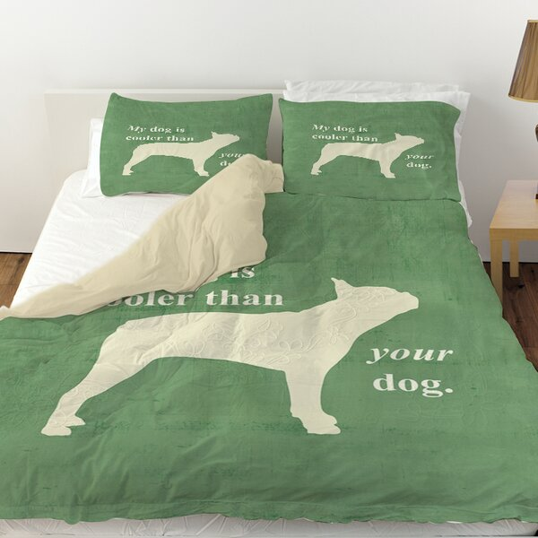 My Dog Is Cooler Than Your Dog Duvet Cover by Manual Woodworkers & Weavers