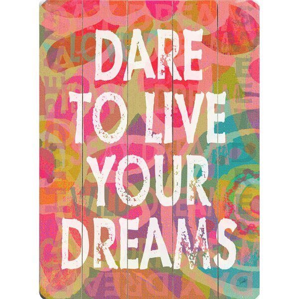 Dare to Live Your Dreams Graphic Art Multi-Piece Image on Wood by Artehouse LLC