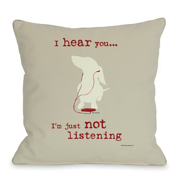 Doggy Décor Not Listening Throw Pillow by One Bella Casa