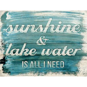 'Sunshine & Lake Water Is All I Need' Textual Art Plaque by Highland Dunes