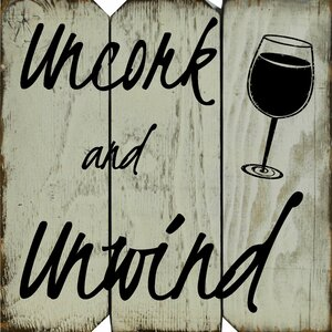 'Uncork and Unwind' Textual Art on Plaque by Boulder Innovations