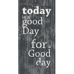 'A Good Day' by IHD Studio Textual Art on Wrapped Canvas by Portfolio Canvas Decor