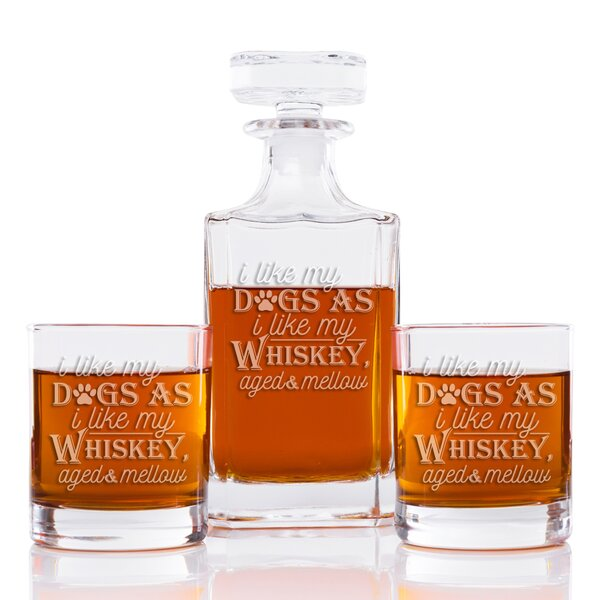 I Like My Dogs As I Like My Whiskey Aged and Mellow Classic Square 3 Piece Beverage Serving Set by East Urban Home