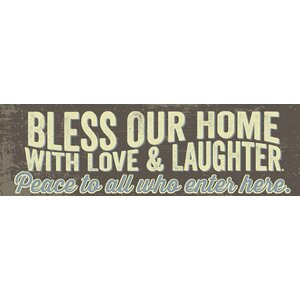 'Bless Our Home with Love and Laughter' by Tonya Gunn Textual Art on Plaque by Artistic Reflections