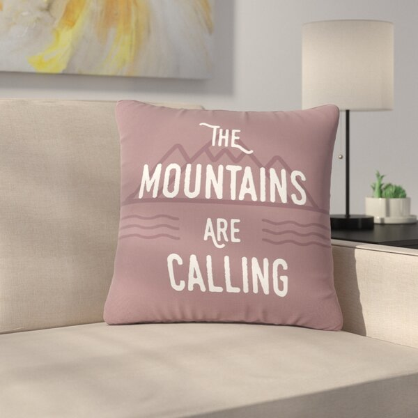 Jackie Rose The Mountains Are Calling Typography Outdoor Throw Pillow by East Urban Home