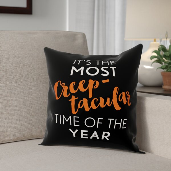 Creeptacular Time of the Year Throw Pillow by The Holiday Aisle