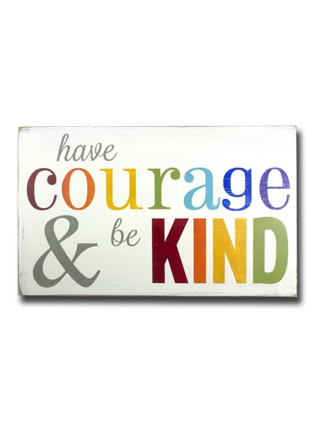 Have Courage and Be Kind Textual Art Plaque by Barn Owl Primitives