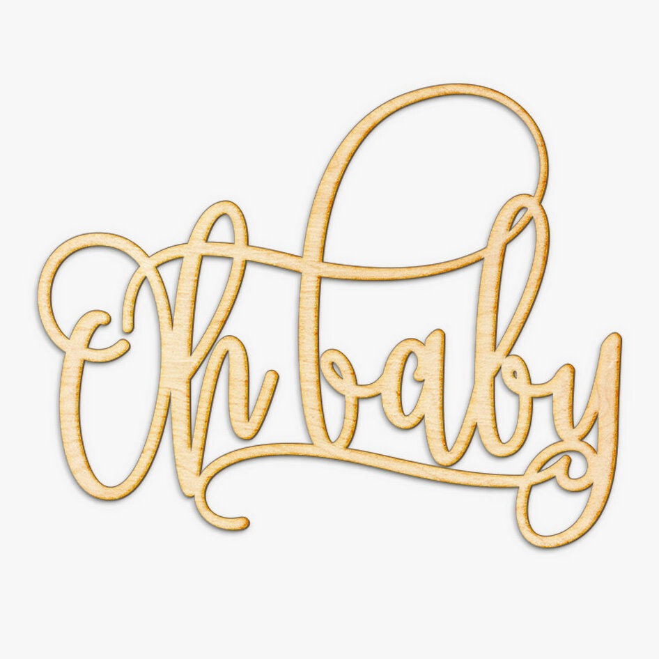 Wrought Studio Oh Baby Laser Cut Wood Sign Wall D 233 Cor