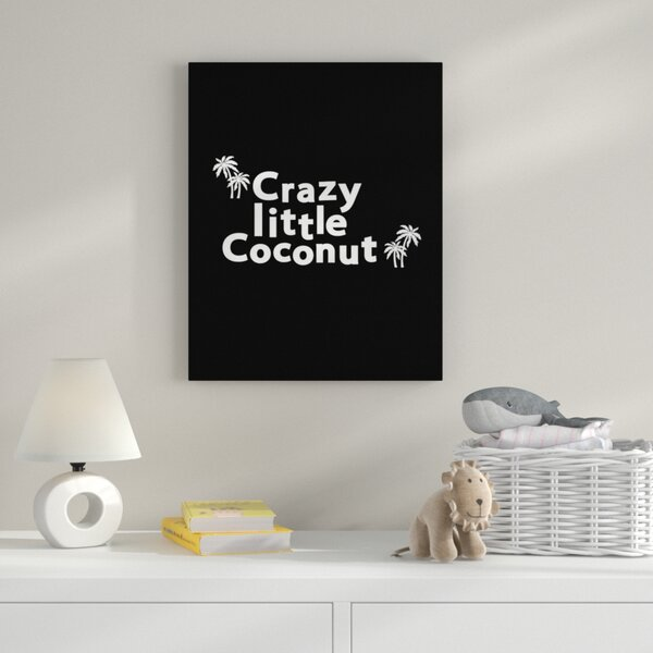 Crazy Little Coconut Print Textual Art on Wrapped Canvas in Black by Zoomie Kids