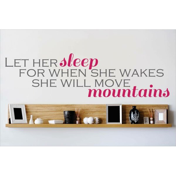 Let Him Sleep for When He Wakes He Wakes He Will Move Mountains Wall Decal by Design With Vinyl