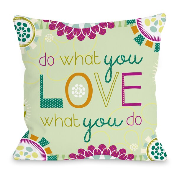 Do What You Love To Do Throw Pillow by One Bella Casa