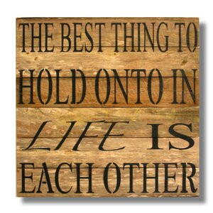 'The Best Thing To Hold Onto In Life Is Each Other' Textual Art Plaque by Beach Frames