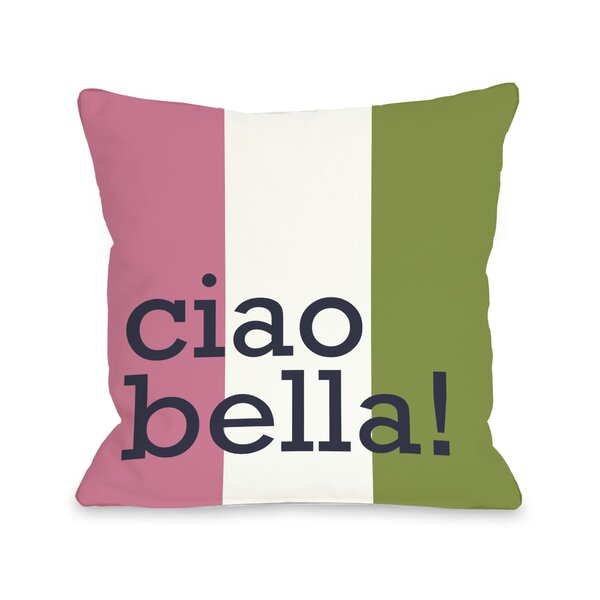 Ciao Bella Throw Pillow by One Bella Casa