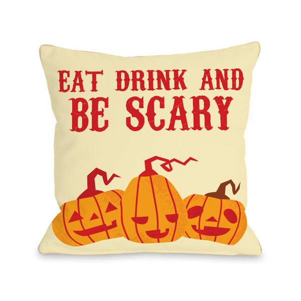 Eat, Drink, Be Scary Pumpkins Throw Pillow by One Bella Casa