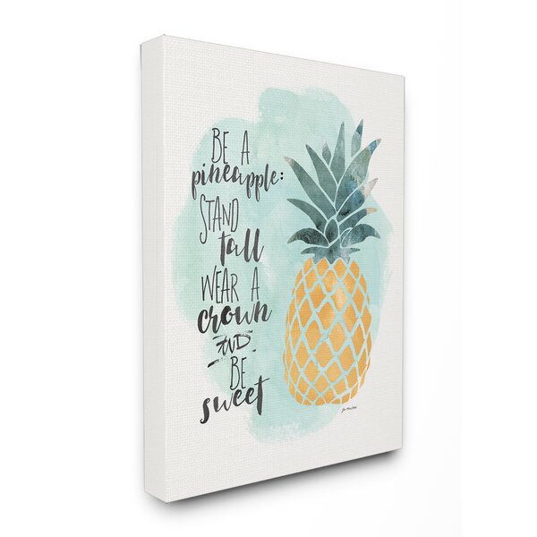 Be a Pineapple Illustration Typography Textual Art by Stupell Industries