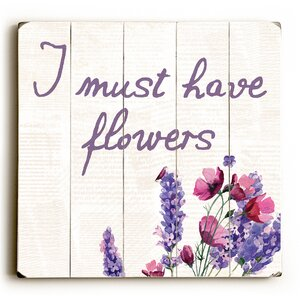 'I Must Have Flowers Lavender' Graphic Art Print on Wood by Ebern Designs