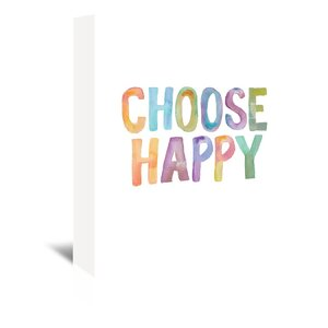 Choose Happy Textual Art on Wrapped Canvas by Wrought Studio