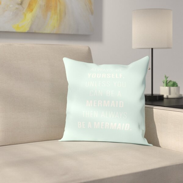 Always Be A Mermaid Outdoor Throw Pillow by East Urban Home