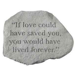 Memorial garden stones wayfair if love could have saved youmorial garden marker garden stone workwithnaturefo
