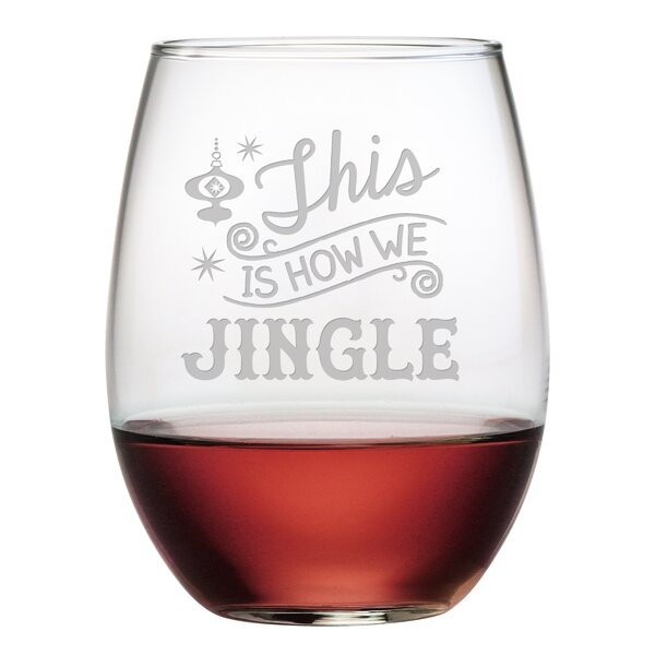 How We Jingle 21 oz. Stemless Wine Glass (Set of 4) by Susquehanna Glass