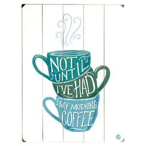 Not Until I've Had My Coffee Graphic Art Print Multi-Piece Image on Wood by Artehouse LLC