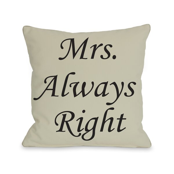Mrs. Always Right Throw Pillow by One Bella Casa
