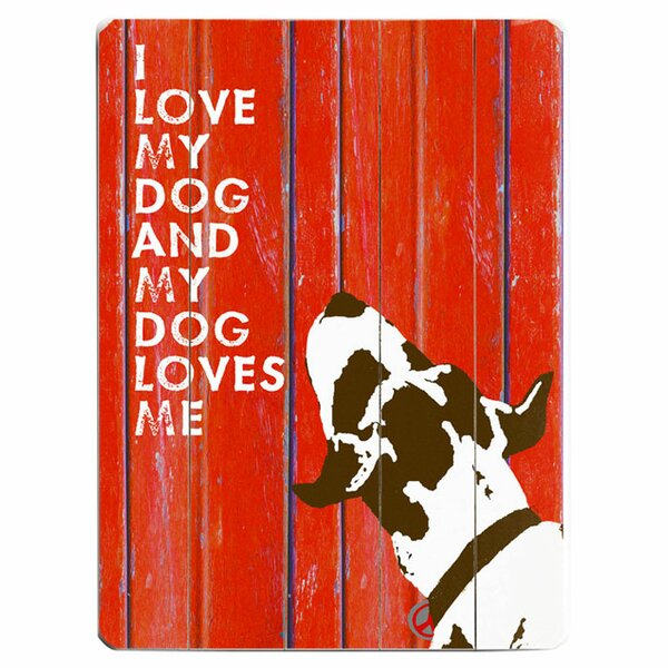 I Love My Dog Graphic Art Print Multi-Piece Image on Wood by Artehouse LLC