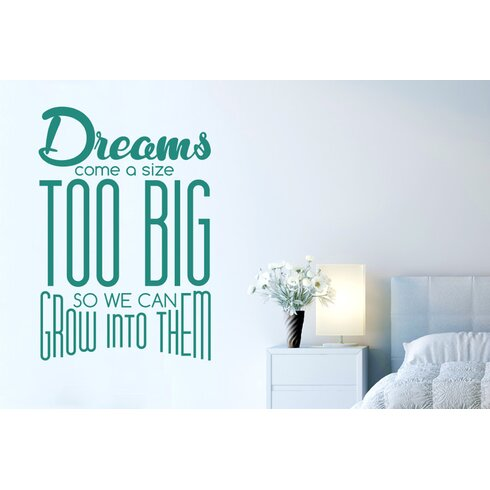 Dreams Come a Size Too Big So We Can Grow into Them Wall Sticker