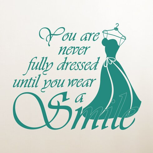 You Are Never Fully Dressed Without A Smile Wall Sticker