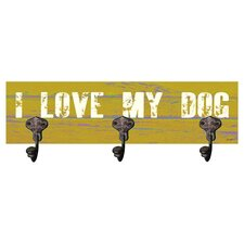 I Love My Dog 3 Hook  Wall Mounted Coat Rack by Artehouse LLC