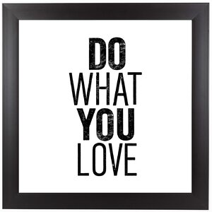 Do What You Love Framed Textual Art by East Urban Home