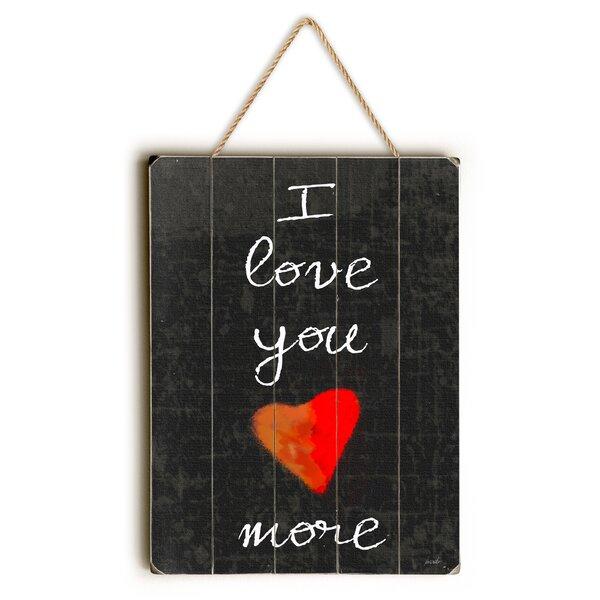 I Love You More Textual Art by Latitude Run