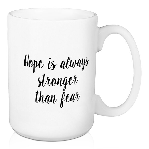 Cone Hope is Always Stronger Than Fear Coffee Mug by Wrought Studio
