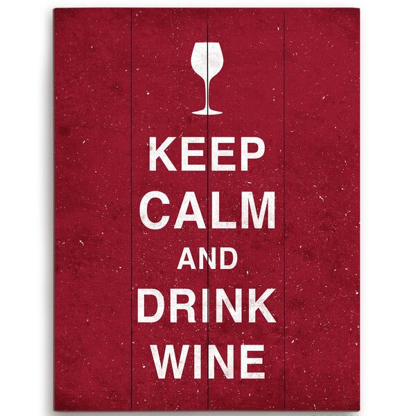 Keep Calm And Drink Wine Textual Art by Click Wall Art