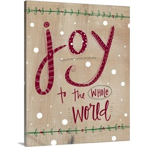 Christmas Art 'Joy to the Whole World' by Katie Doucette Textual Art on Wrapped Canvas by Canvas On Demand