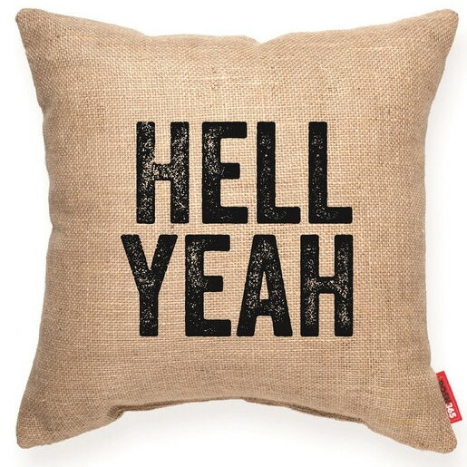 Pettis Hell Yeah Decorative Burlap Throw Pillow by Wrought Studio