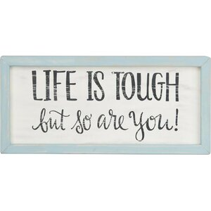 'Life is Tough So Are You' by Glory Haus Framed Textual Art by Glory Haus