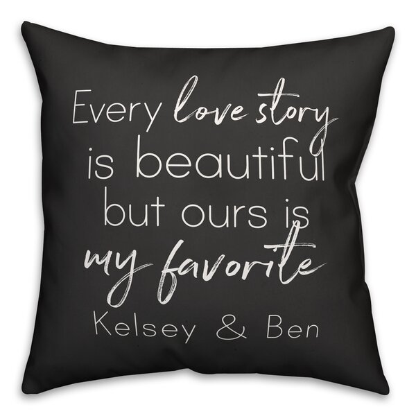Rohde Every Love Story Is Beautiful Personalized Outdoor Throw Pillow by Winston Porter