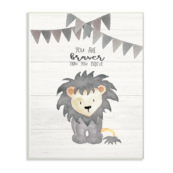 Fells You are Braver Lion Decorative Plaque by Harriet Bee