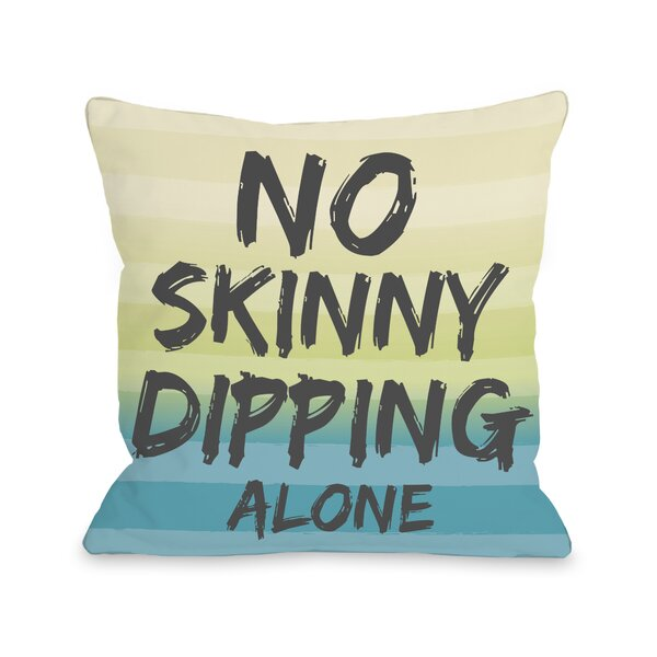 No Skinny Dipping Alone Throw Pillow by One Bella Casa