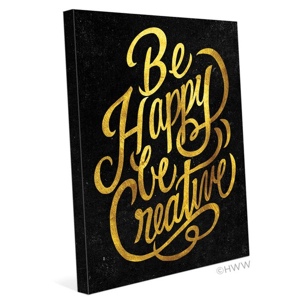 Be Happy Be Creative Textual Art on Wrapped Canvas by Click Wall Art