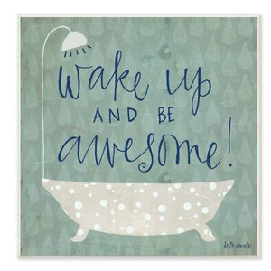 'Wake Up Be Awesome Tub Bath' Graphic Art on Canvas by Andover Mills