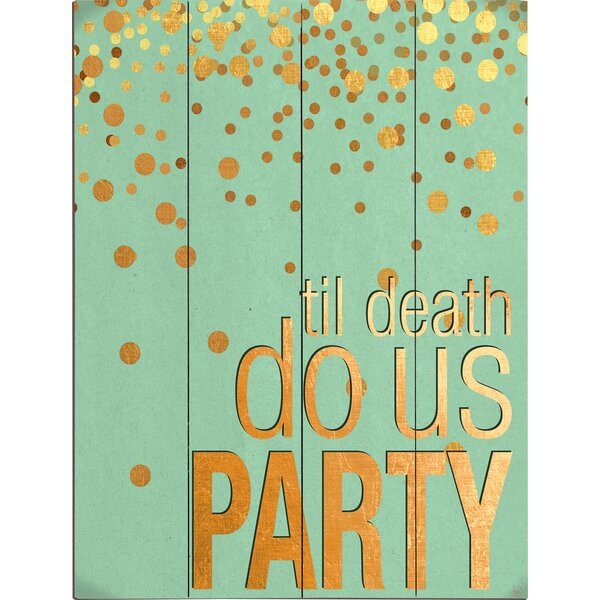 Till Death Do Us Party Textual Art Plaque in Green by Click Wall Art