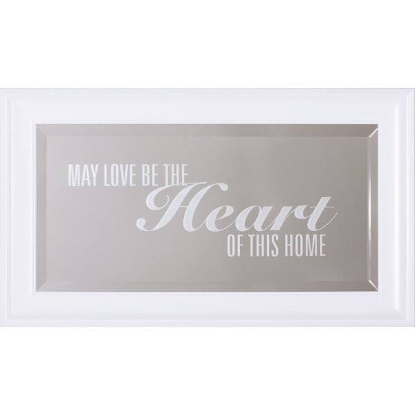 Heart Of This Home Framed Wall Mirror by Art Effects