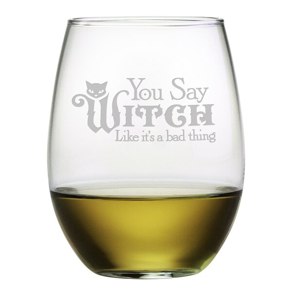 You Say Witch 21 oz. Stemless Wine Glass (Set of 4) by Susquehanna Glass