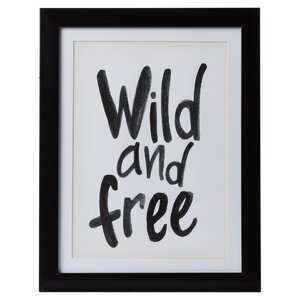 Wild and Free Framed Textual Art Print by Mercury Row